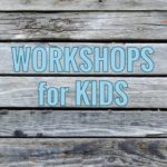 workshops kids